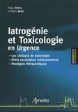 Régis Bédry et Frédéric Baud - Iatrogénie et toxicologie en urgence.