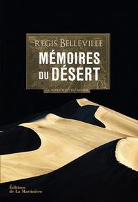Régis Belleville - Mémoires du désert.