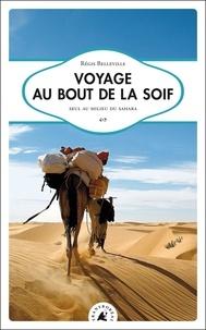 Régis Belleville - Voyage au bout de la soif - Seul au milieu du Sahara.