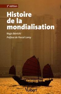 Régis Bénichi - Histoire de la mondialisation.