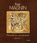 Régis Bernard - Serge Magnin - Peintre du mouvement.