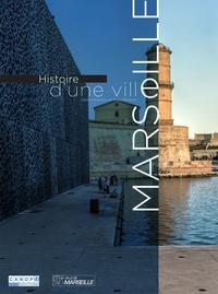 Régis Bertrand - Histoire d'une ville : Marseille.