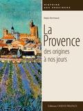 Régis Bertrand - La Provence des origines à nos jours.