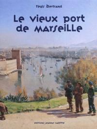 Régis Bertrand - Le vieux-port de Marseille.