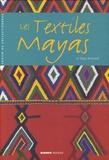 Régis Bertrand - Les Textiles Mayas.
