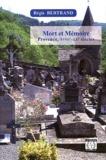 Régis Bertrand - Mort et Mémoire - Provence, XVIIIe-XXe siècle - Une approche d'historien.