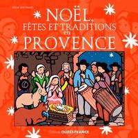 Régis Bertrand - Noël, fêtes et traditions en Provence.
