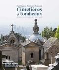 Régis Bertrand et Guénola Groud - Patrimoine funéraire français : Cimetières et tombeaux.