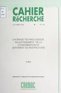 Régis Bigot et  Centre de recherche pour l'étu - Chômage technologique, ralentissement de la consommation et sentiments de restrictions.