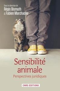 Régis Bismuth et Fabien Marchadier - Sensibilité animale - Perspectives juridiques.