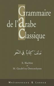 Régis Blachère et Maurice Gaudefroy-Demombynes - Grammaire de l'arabe classique.