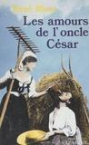 Régis Blanc - Les Amours de l'oncle César.