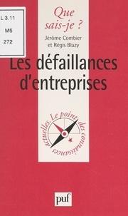 Régis Blazy et Jérôme Combier - Les défaillances d'entreprises - Aspects économiques, juridiques et théoriques.