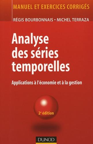 Régis Bourbonnais et Michel Terraza - Analyse des séries temporelles - Applications à l'économie et à la gestion.