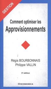 Régis Bourbonnais et Philippe Vallin - Comment optimiser les approvisionnements.