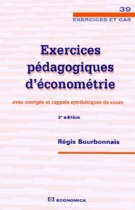 Régis Bourbonnais - Exercices pédagogiques d'économétrie - Avec corrigés et rappels synthétiques de cours.