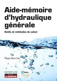 Régis Bourrier - Aide-mémoire d'hydraulique générale - Outils et méthodes de calcul.