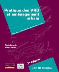 Régis Bourrier et Béchir Selmi - Pratique des VRD et aménagement urbain - Conception, Réglementation, Mise en oeuvre, Gestion.