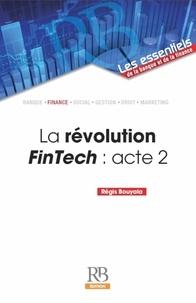 Régis Bouyala - La révolution FinTech : acte 2.