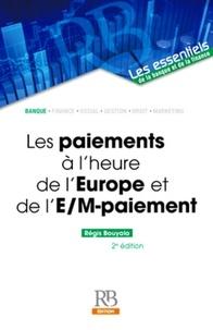 Régis Bouyala - Les paiements à l'heure de l'Europe et de l'e-/m-paiement.
