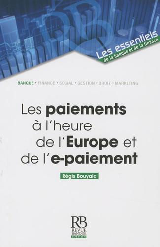 Régis Bouyala - Les paiements a l'heure de l'Europe et de l'e-paiement.