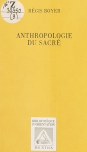 Régis Boyer - Anthropologie du sacré.