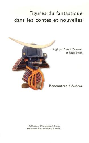 Régis Boyer et Francis Cransac - Figures du fantastique dans les contes et nouvelles - Rencontres d'Aubrac 2004.