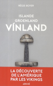 Régis Boyer - Islande, Groenland, Vínland.