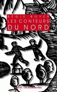 Régis Boyer - Les conteurs du nord - Essai sur le conte populaire scandinave.