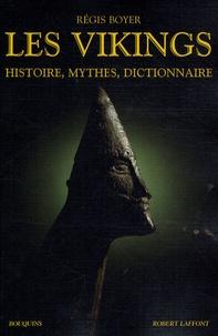 Les vikings- Histoire, mythes, dictionnaire - Régis Boyer |