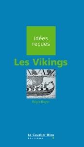 Régis Boyer - Les Vikings - idées reçues sur les Vikings.