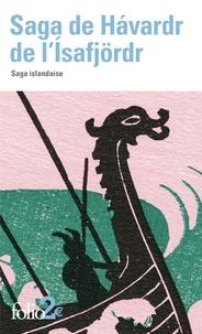 Régis Boyer - Saga de Havardr de l'Isafjörd - Saga islandaise.