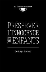 Régis Brunod - Préserver l'innocence des enfants.