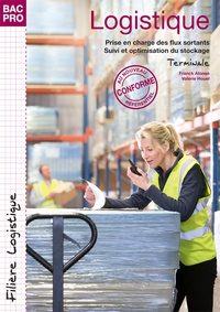 Régis Bucquet et Franck Alonso - Logistique Tle Bac Pro - Prise en charge des flux sortants, suivi et optimisation du stockage.