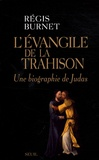 Régis Burnet - L'évangile de la trahison - Une biographie de Judas.