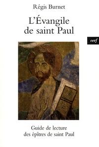 Régis Burnet - L'Evangile de saint Paul - Guide de lecture des épîtres de saint Paul.