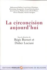 Régis Burnet et Didier Luciani - La circoncision aujourd'hui.