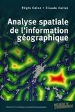 Régis Caloz et Claude Collet - Analyse spatiale de l'information géographique.