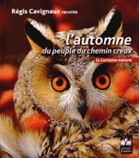 Régis Cavignaux - L'automne du peuple du chemin creux.