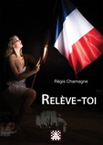 Régis Chamagne - Relève-toi.