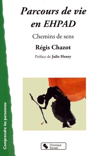 Régis Chazot - Parcours de vie en EHPAD - Chemins de sens.