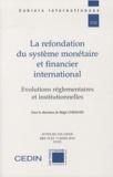 Régis Chemain - La refondation du système monétaire et financier international - Evolutions réglementaires et institutionnelles.