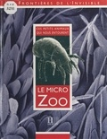 Régis Cleva et Yves Coineau - Le micro zoo - Ces petits animaux qui nous entourent.