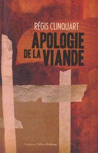 Régis Clinquart - L'apologie de la viande.