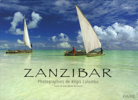Régis Colombo et Jean-Blaise Besencon - Zanzibar.