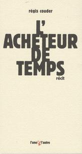 Régis Couder - L'acheteur de temps - Rachid et le capitalisme.