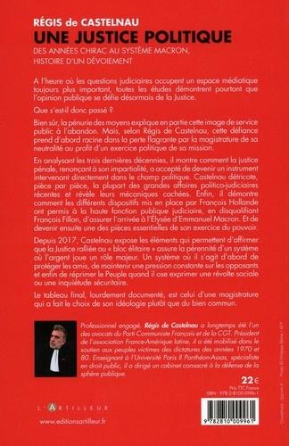 Une justice politique. Des années Chirac au système Macron, histoire d'un dévoiement