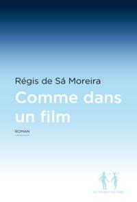Régis de Sà Moreira - Comme dans un film.