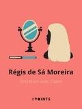 Régis de Sá Moreira - Entretien avec Claire.