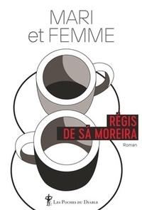 Régis de Sà Moreira - Mari et femme.